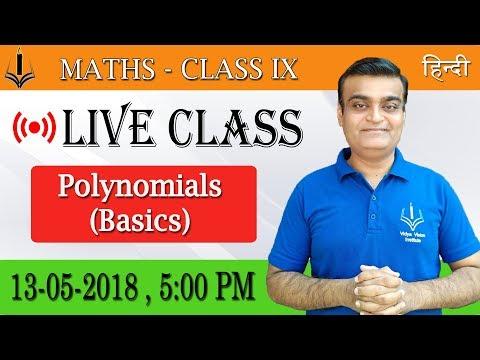VVI Live Classes    5:00 PM, 13-05-2018, Sunday    Topic: Polynomials (Class 9)