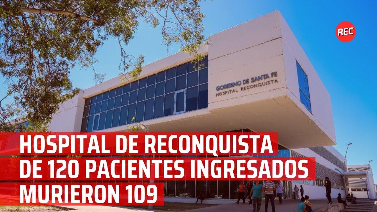 Hospital de Reconquista: de 120 pacientes ingresados, murieron 109