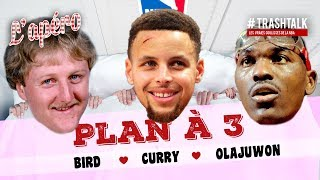 Plan à 3 : Larry Bird - Stephen Curry - Hakeem Olajuwon