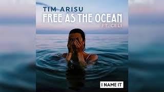 Tim Arisu feat. Celi - Free As The Ocean mp3