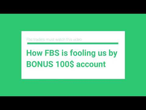 how-fbs-is-fooling-us-by-bonus-100$-account-with-proof