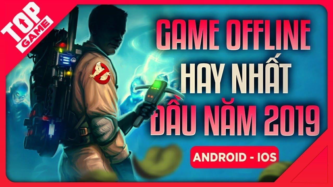 [Topgame] Top Game Offline Mobile Chơi Không Cần Mạng Hay Nhất Đầu 2019