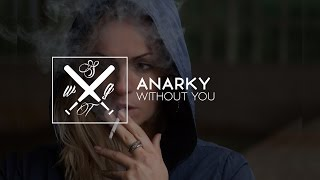 Anarky - Without You