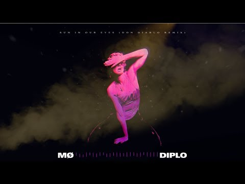MØ & Diplo - Sun In Our Eyes (Don Diablo Remix)