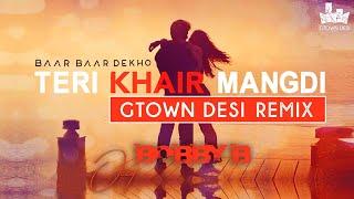 Baar Baar Dekho Teri Khair Mangdi Gtown Desi Remix Sidharth Katrina Kaif Bilal Saeed.mp3