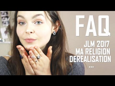 JLM 2017 - Ma religion - Déréalisation | FAQ