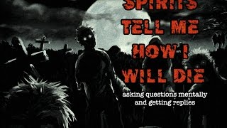 CLASS A EVP - Spirits tell me how I will die.