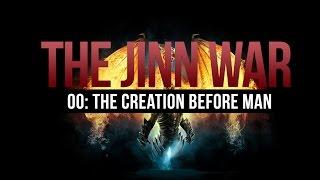 The Jinn War - Creation Before Mankind