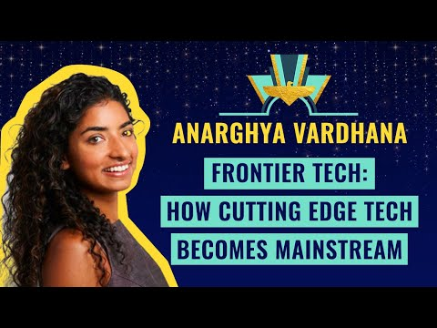"""Frontier Tech: How cutting edge tech becomes mainstream"" by Anarghya Vardhana"
