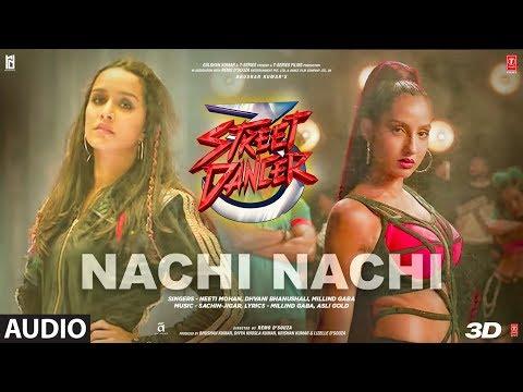 Nachi Nachi Audio |Street Dancer 3D|Varun D,Shraddha K,Nora F|Neeti M,Dhvani B,Millind G|SachinJigar