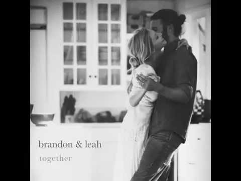 Together  Brandon & Leah  Together