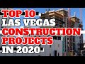 Las Vegas Top 10 Construction Projects Coming in 2020 ...