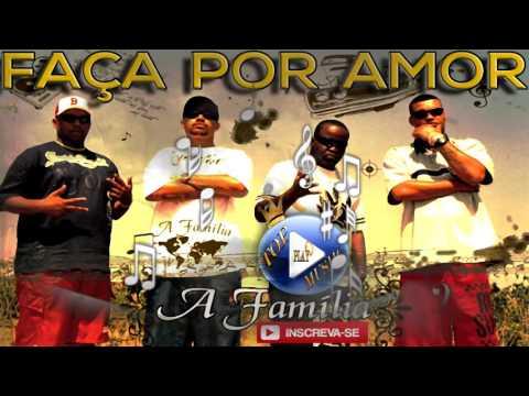 a-familia---faÇa-por-amor-♪(letra+download)♫
