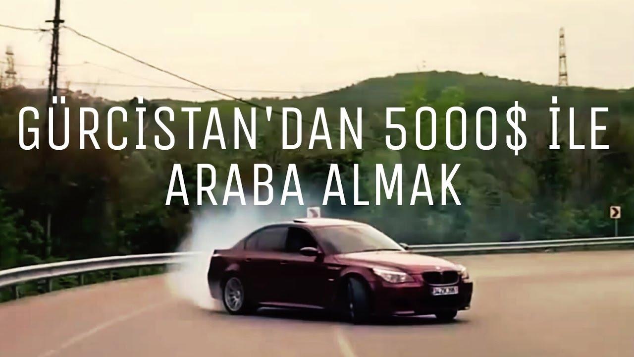 gÜrcİstan'dan 5000$ İle alinacak arabalar - youtube