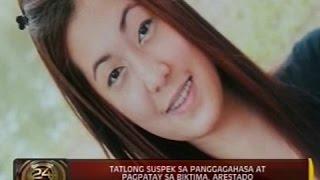 24 Oras: 3 suspek sa paggagahasa at pagpatay sa 26-anyos na babae, arestado