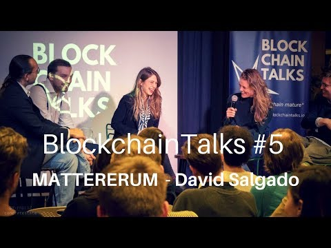 BlockchainTalks | Vol#5  | David Salgado | The Internet of Agreement | Mattereum