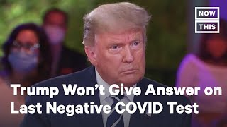 Donald Trump Won't Say When His Last Negative COVID-19 Test Was | NowThis