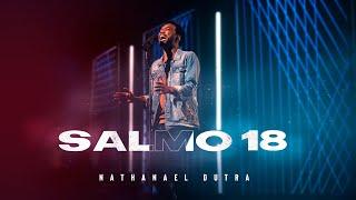 Nathanael Dutra - Salmo 18 [ CLIPE OFICIAL ]