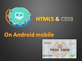 Write the HTML and CSS code on Android mobile