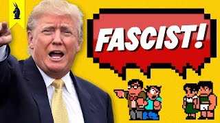Is Trump REALLY a Fascist? – 8-Bit Philosophy by : Wisecrack