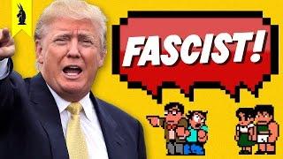 Is Trump REALLY a Fascist? – 8-Bit Philosophy by : Wisecrack