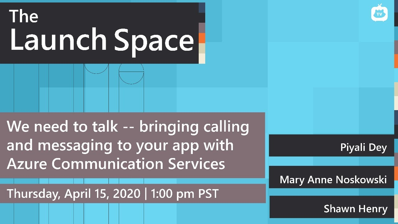 The Launch Space: Azure Communication Services
