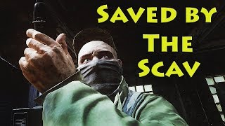 Saved by the Scav - Escape From Tarkov