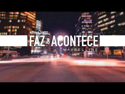 Websérie Faz & Acontece: Nathalia Santos | Maybelline