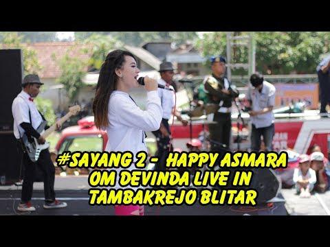 #Sayang 2 -Happy Asmara - Om Devinda Live In Tambakrejo Blitar