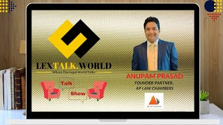 LexTalk World Talk Show with Anupam Prasad, Founder Partner at AP Law Chambers