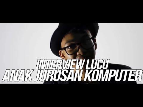 Interview Lucu - Anak Jurusan Komputer