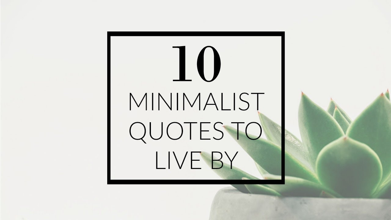 Foyer Minimalist Quote : Minimalist quotes to live by youtube