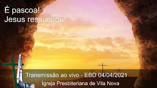 EBD 04/04/2021 - Páscoa!