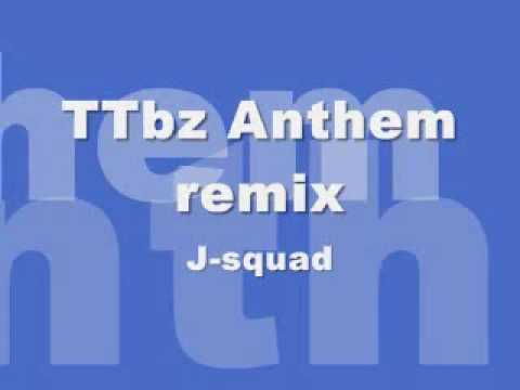 Ttbz Anthem remix