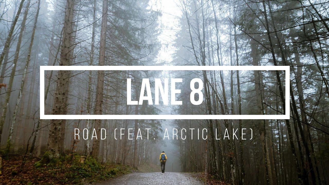Lane 8 - Road (feat. Arctic Lake) (Lyric Video)