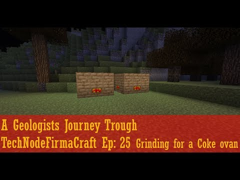 A Geologists Journey Trough TechNodeFirmaCraft Ep: 25 Grinding for a Coke ovan