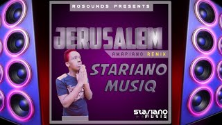 Master KG - Jerusalem ft Nomcebo amapiano remix - StarIano MusiQ [RoSounds Presents]