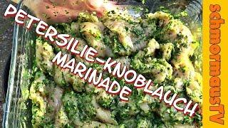 Marinade Für Grillfleisch, Fisch & Gemüse - Petersilie-knoblauch-marinade