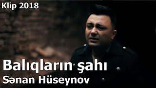 SENAN HUSEYNOV RADO BALI QLARİN SHAHİ 2018 KLİP 4K