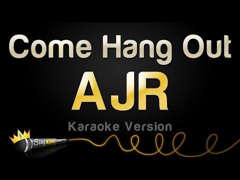 AJR - Come Hang Out (Karaoke Version)