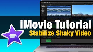 iMovie Tutorial - How to Stabilize Shaky Video in iMovie