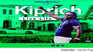 Kiprich - Live Life - August 2016