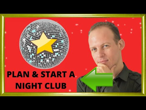 How to write a business plan for a nightclub & how to open and start a nightclub