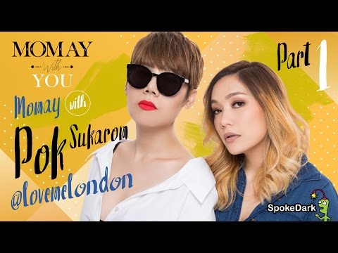 Momay with You : Momay With Pok Sukarom @lovemelondon Part 1