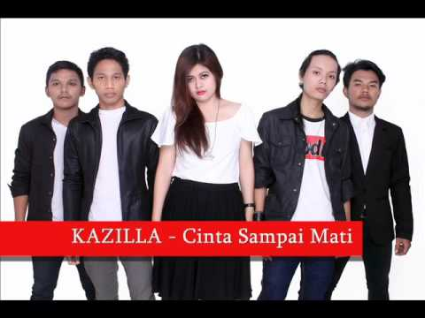 Kazilla Band - Cinta Sampai Mati