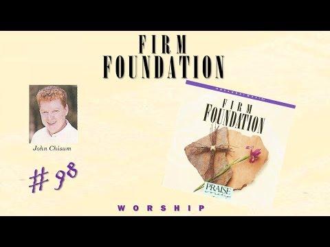 John Chisum- Firm Foundation (Full) (1994)