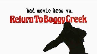Video Bad Movie Bros - Return to Boggy Creek download MP3, 3GP, MP4, WEBM, AVI, FLV April 2018