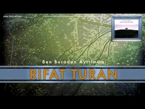 Rıfat Turan - Ben Buradan Ayrılmam [ Ağaç Gizli Büyüdü © 1998 Kalan Müzik ]