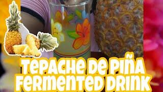 Tepache de Piña / Fermento de Piña / fermented drink
