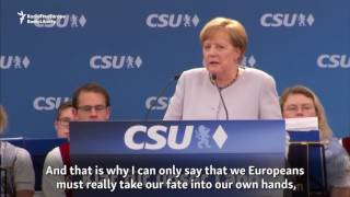 Merkel Says Europe Can No Longer Rely On Others